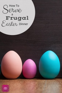 Frugal Easter Ideas: Easter is almost here - get ready to service up a frugal easter dinner!