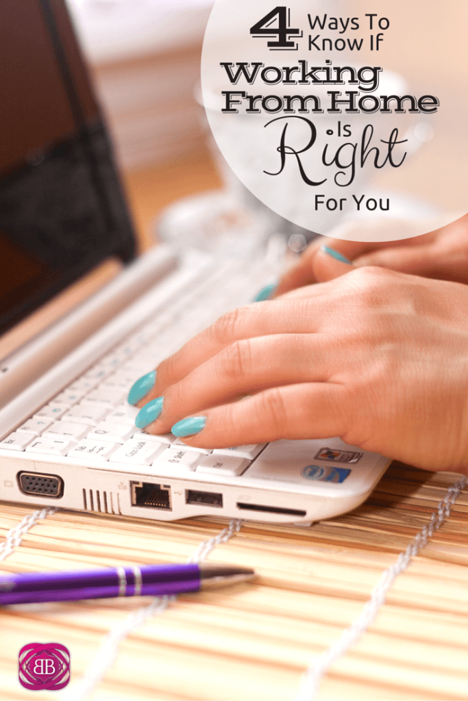 4 Ways To Know If Working From Home Is Right For You
