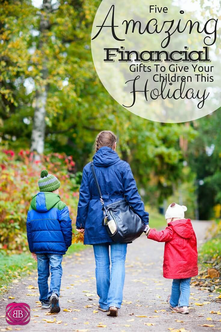5 Amazing Financial Gifts to Give Your Children This ...